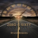 Bruce Reaves Zero To Sixty